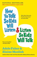 HOW TO TALK SO KIDS WILL LISTEN & LISTEN
