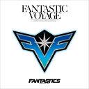 【先着特典】FANTASTIC VOYAGE (CDのみ)(オリジナルポスター) [ FANTASTICS from EXILE TRIBE ]