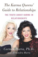 The Karma Queens' Guide to Relationships: The Truth about Karma in Relationships
