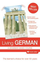 Living German: A Grammar-Based Course [With CD (Audio)]