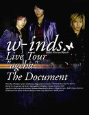 """w-inds.live tour""""ageha"""" the document"""