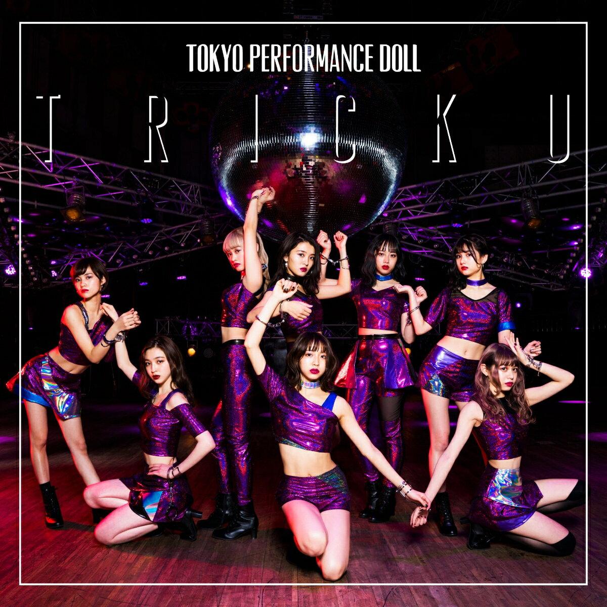 TRICK YOU (通常盤) [ 東京パフォーマンスドール ]
