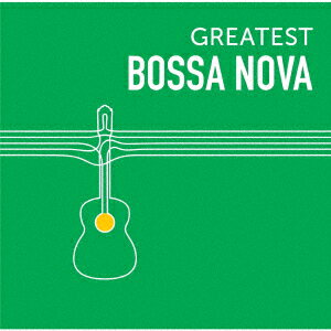 GREATEST BOSSA NOVA [ (ワールド・ミュージック) ]