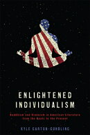 Enlightened Individualism: Buddhism and Hinduism in American Literature from the Beats to the Presen