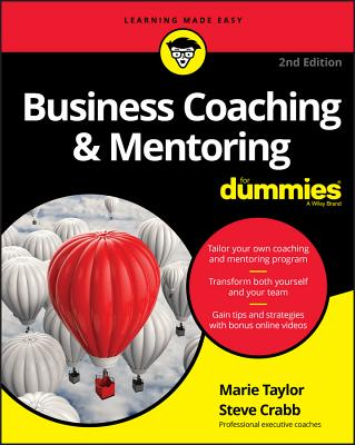 Business Coaching & Mentoring for Dummies BUSINESS COACHING & MENTORI-2E (For Dummies) [ Marie Taylor ]