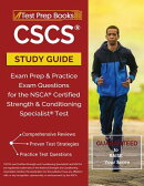 CSCS Study Guide: Exam Prep & Practice Exam Questions for the Nsca Certified Strength & Conditioning