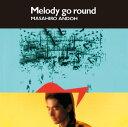 MELODY GO ROUND [ 安藤まさひろ ]