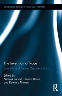 TheInventionofRace:ScientificandPopularRepresentations[NicolasBancel]