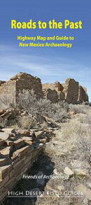 Roads to the Past: Highway Map and Guide to New Mexico Archaeology