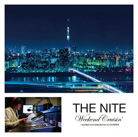 THE NITE Weekend Cruisin' narrated and selected by DJ OHNISHI [ (V.A.) ]