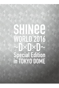 SHINeeWORLD2016〜D×D×D〜SpecialEditioninTOKYO[SHINee]