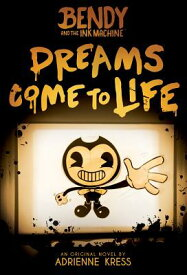 Dreams Come to Life (Bendy, Book 1), Volume 1 DREAMS COME TO LIFE (BENDY BK [ Adrienne Kress ]