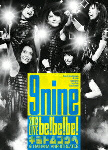 9nine 2013 LIVE 「be!be!be!- キミトムコウヘ -」 [ 9nine ]