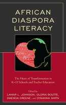 African Diaspora Literacy: The Heart of Transformation in K-12 Schools and Teacher Education