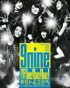 9nine 2013 LIVE 「be!be!be!- キミトムコウヘ -」【Blu-ray】 [ 9nine ]