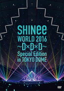 SHINee WORLD 2016〜D×D×D〜 Special Edition in TOKYO(通常盤)