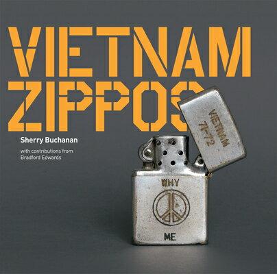 Vietnam Zippos VIETNAM ZIPPOS [ Sherry Buchanan ]