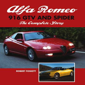 Alfa Romeo 916 Gtv and Spider: The Complete Story ALFA ROMEO 916 GTV & SPIDER [ Robert Foskett ]