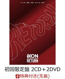 【先着特典】RETURN (初回限定盤 2CD+2DVD+PHOTOBOOK) (A4クリアファイル付き)