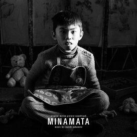 オリジナル・サウンドトラック『MINAMATA-ミナマター』 [ 坂本龍一 ]