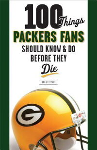 100_Things_Packers_Fans_Should