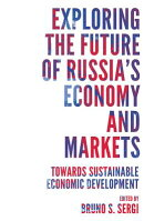 Exploring the Future of Russia's Economy and Markets: Towards Sustainable Economic Development