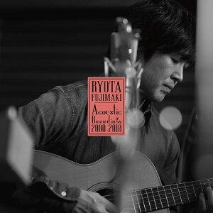 RYOTA FUJIMAKI Acoustic Recordings 2000-2010 [ 藤巻亮太 ]
