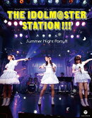 THE IDOLM@STER STATION!!! Summer Night Party!!!(BD2枚+CD)【Blu-ray】