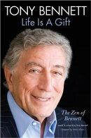 【輸入楽譜】ベネット, Tony: トニー・ベネット: Life is a Gift - The Zen of Bennett