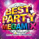 BEST PARTY MEGAMIX Mixed by DJ モナキング & Ammona DJs
