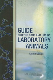 Guide for the Care and Use of Laboratory Animals GD FOR THE CARE & USE OF LA-8E [ National Research Council ]