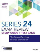 Wiley Series 24 Securities Licensing Exam Review 2019 + Test Bank: The General Securities Principal