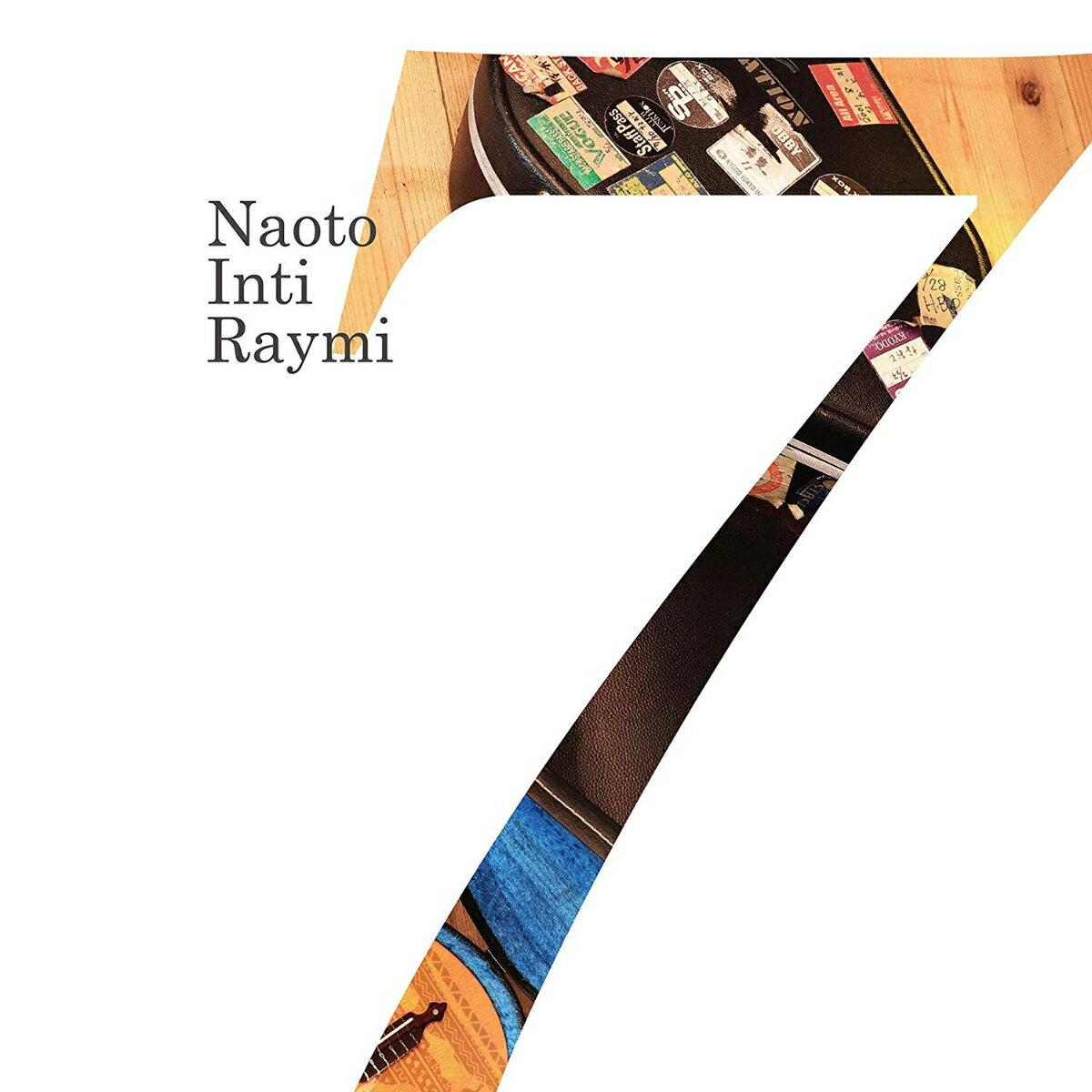 「7」 (初回限定盤 CD+DVD) [ ナオト・インティライミ ]