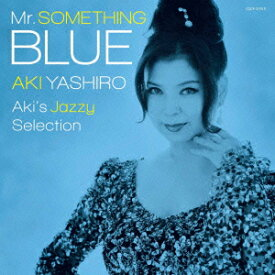 Mr.SOMETHING BLUE Aki's Jazzy Selection [ 八代亜紀 ]