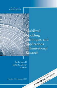 MultilevelModelingTechniquesandApplicationsinInstitutionalResearch:NewDirectionsinInstitu[IR]