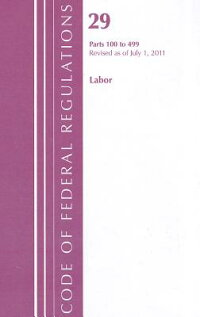 Labor:Parts100to499[CodeofFederalRegulations]