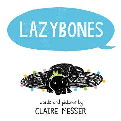 Lazybones LAZYBONES [ Claire Messer ]