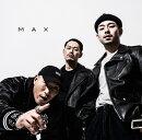 MAX (限定盤 CD+DVD)