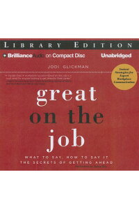 GreatontheJob:WhattoSay,HowtoSayIt.theSecretsofGettingAhead.