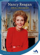 Nancy Reagan: Drug Crusader
