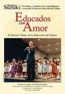 Educados Con Amor -- El M'Todo Clsico de la Educacin del Talento: Spanish Language Edition of Nurtur