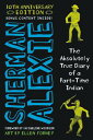 The Absolutely True Diary of a Part-Time Indian 10th Anniversary Edition ABSOLUT...