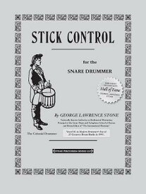 STICK CONTROL:FOR THE SNARE DRUMMER(P) [ GEORGE L. STONE ]