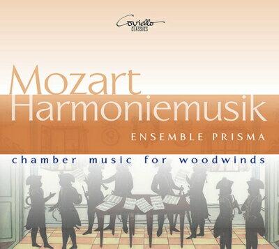 【輸入盤】ハルモニームジーク〜木管楽器によるトルコ行進曲、交響曲第1番、セレナード第11番、他 アンサンブル・プリスマ [ モーツァルト(1756-1791) ]