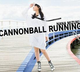 CANNONBALL RUNNING (初回限定盤 CD+Blu-ray) [ 水樹奈々 ]