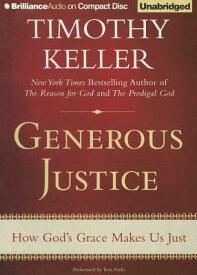 Generous Justice: How God's Grace Makes Us Just GENEROUS JUSTICE 4D [ Timothy Keller ]