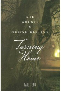 Turning_Home:_God,_Ghosts_and