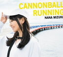 CANNONBALL RUNNING (初回限定盤 CD+2DVD) [ 水樹奈々 ]