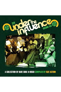 【輸入盤】UnderTheInfluenceVol.6:CollectionOfRareSoulAndDisco[FazeAction]