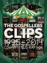 THE GOSPELLERS CLIPS 1995-2014 〜COMPLETE BLU-RAY BOX〜【Blu-ray】 [ ゴスペラーズ ]